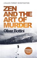 Zen and the Art of Murder - A Black Forest Investigation I (Bottini Oliver)(Pevná vazba)