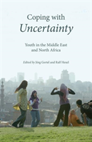 Coping with Uncertainty - Youth in the Middle East and North Africa(Paperback)
