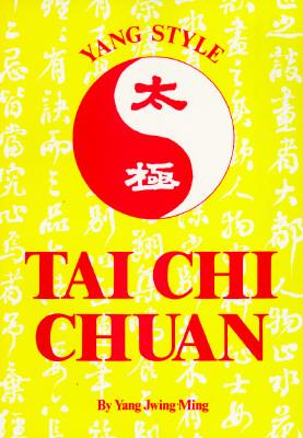 Yang Style Tai Chi Chuan (Jwing-Ming Yang)(Paperback)