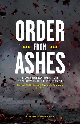 Order from Ashes - New Foundations for Security in the Middle East(Paperback)