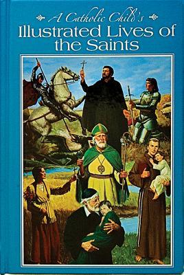 A Catholic Child's Illustrated Lives of the Saints (McCullough L. E.)(Pevná vazba)