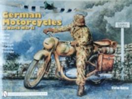German Motor Cycles in World War II - B.M.W., D.K.W., N.S.U., Triumph, Viktoria, Zundapp (Knittel Stefan)(Paperback)