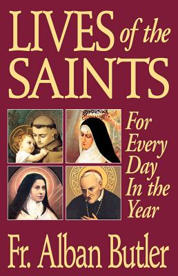 Lives of the Saints: For Everyday of the Year (Butler Alban)(Paperback)