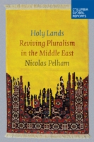 Holy Lands - Reviving Pluralism in the Middle East (Pelham Nicolas)(Paperback)
