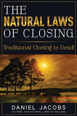 Natural Laws Of Closing - Traditional Closing is DEAD! (Jacobs Daniel)(Paperback / softback)