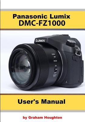 The Panasonic DMC-Fz1000 User's Manual (Houghton Graham)(Paperback)