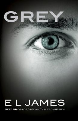 Grey: Fifty Shades of Grey as Told by Christian (James E. L.)(Paperback)
