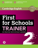 First for Schools Trainer 2 6 Practice Tests without Answers with Audio(Mixed media product)