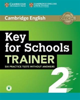 Key for Schools Trainer 2 Six Practice Tests without Answers with Audio(Mixed media product)
