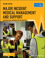 Major Incident Medical Management and Support - The Practical Approach in the Hospital (Advanced Life Support Group (ALSG))(Paperback / softback)