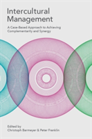 Intercultural Management - A Case-Based Approach to Achieving Complementarity and Synergy (Barmeyer Christoph)(Paperback)