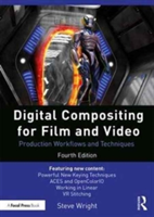 Digital Compositing for Film and Video - Production Workflows and Techniques (Wright Steve)(Paperback)