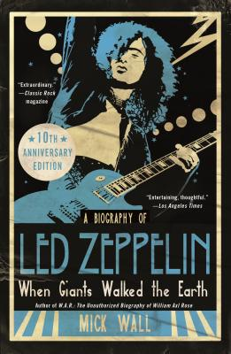 When Giants Walked the Earth 10th Anniversary Edition: A Biography of Led Zeppelin (Wall Mick)(Paperback)