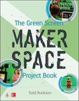The Green Screen Makerspace Project Book (Burleson Todd)(Paperback)