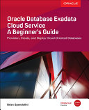 Oracle Database Exadata Cloud Service: A Beginner's Guide (Spendolini Brian)(Paperback)