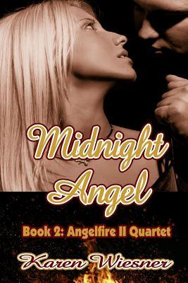 Midnight Angel, Book 2: Angelfire II Quartet (Wiesner http://www.karenwiesner.com Karen)(Paperback / softback)