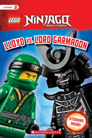 Lloyd vs. Lord Garmadon (LEGO NINJAGO: Scholastic Reader, Level 2 with stickers) (Howard Kate)(Paperback)