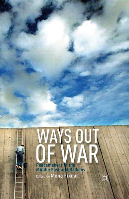 Ways Out of War - Peacemakers in the Middle East and Balkans(Paperback / softback)