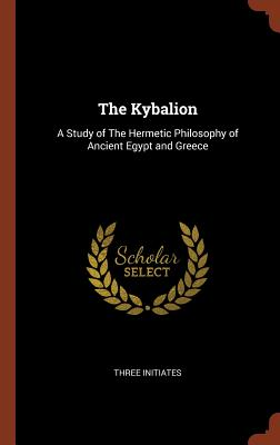 Pinnacle The Kybalion: A Study of the Hermetic Philosophy of Ancient Egypt and Greece (Three Initiates)(Cartonat)