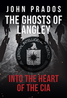Levně Ghosts of Langley - Into the Heart of the CIA (Prados John)(Paperback / softback)