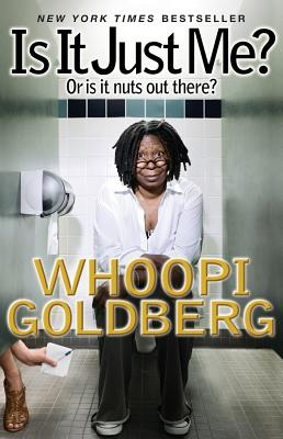 Is It Just Me?: Or Is It Nuts Out There? (Goldberg Whoopi)(Paperback)