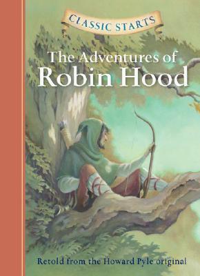 Classic Starts(r) the Adventures of Robin Hood (Pyle Howard)(Pevná vazba)