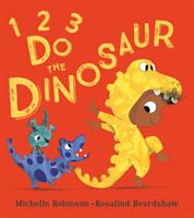 1, 2, 3, Do the Dinosaur (Robinson Michelle)(Paperback / softback)