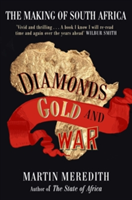 Diamonds, Gold and War - The Making of South Africa (Meredith Martin)(Paperback)