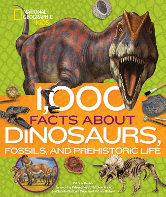 1,000 Facts About Dinosaurs, Fossils, and Prehistoric Life (National Geographic Kids)(Pevná vazba)