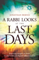 Rabbi Looks at the Last Days - Surprising Insights on Israel, the End Times and Popular Misconceptions (Bernis Jonathan)(Paperback)