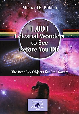 1,001 Celestial Wonders to See Before You Die - The Best Sky Objects for Star Gazers (Bakich Michael E.)(Paperback / softback)