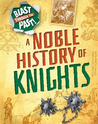 Blast Through the Past: A Noble History of Knights (Howell Izzi)(Paperback / softback)