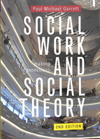 Social Work and Social Theory - Making connections (Garrett Paul Michael)(Paperback)