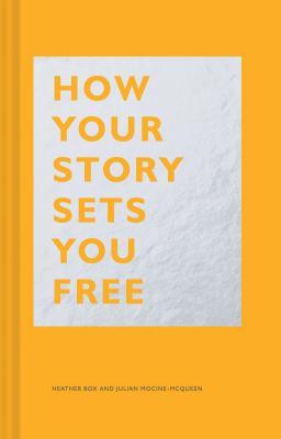 How Your Story Sets You Free (Box Heather)(Pevná vazba)
