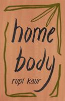 Home Body (Kaur Rupi)(Paperback / softback)