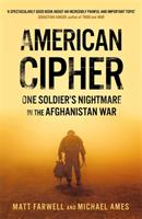 American Cipher - One Soldier's Nightmare in the Afghanistan War (Farwell Matt)(Paperback / softback