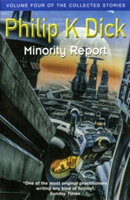Minority Report - Volume Four of The Collected Stories (Dick Philip K.)(Paperback)