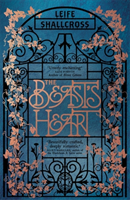 Beast's Heart - The magical tale of Beauty and the Beast, reimagined from the Beast's point of view (Shallcross Leife)(Paperback / softback)