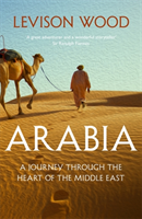 Arabia - A Journey Through The Heart of the Middle East (Wood Levison)(Paperback / softback)