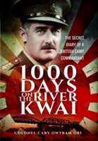1,000 Days on the River Kwai - The Secret Diary of a British Camp Commandant (Owtram H. C.)(Pevná vazba)