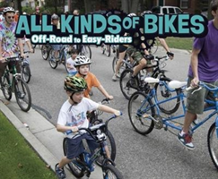 All Kinds of Bikes - Off-Road to Easy-Riders (Amstutz Lisa J.)(Paperback)