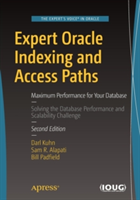 Expert Oracle Indexing and Access Paths - Maximum Performance for Your Database (Kuhn Darl)(Paperback)