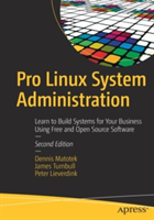 Pro Linux System Administration - Learn to Build Systems for Your Business Using Free and Open Source Software (Turnbull James)(Paperback)