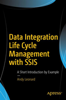 Data Integration Life Cycle Management with SSIS - A Short Introduction by Example (Leonard Andy)(Paperback)