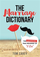 """Marriage Dictionary - The Unofficial, True Meaning of """"I Do"""" (Carey Tom)(Paperback)"""