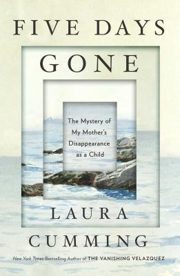 Five Days Gone: The Mystery of My Mother's Disappearance as a Child (Cumming Laura)(Pevná vazba)