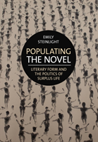 Populating the Novel - Literary Form and the Politics of Surplus Life (Steinlight Emily)(Pevná vazba)