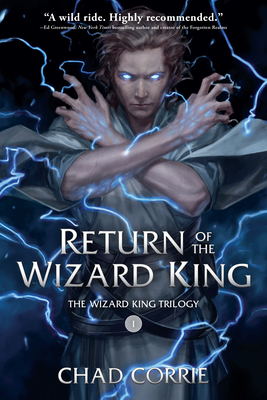 Return Of The Wizard King: The Wizard King Trilogy Book One (Corrie Chad)(Paperback / softback)