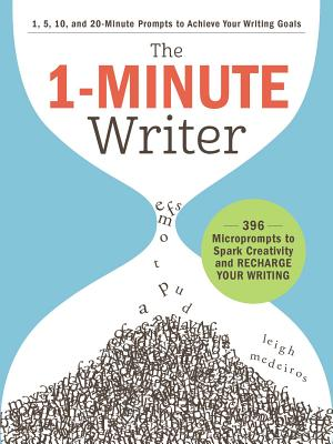 1-Minute Writer - 396 Microprompts to Spark Creativity and Recharge Your Writing (Medeiros Leigh)(Paperback / softback)