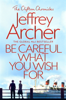 Be Careful What You Wish For (Archer Jeffrey)(Paperback / softback)